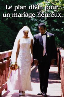 le plan divin pour un mariage heureux - Priere Pour Un Mariage Heureux