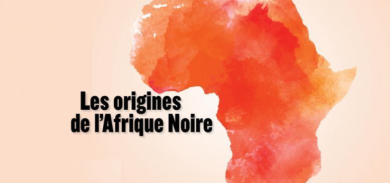 Front slider - Les origines de l'Afrique Noire