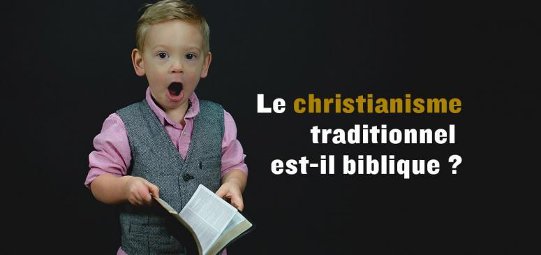 Front slider - Le christianisme traditionnel est-il biblique ?