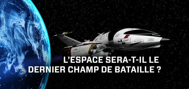 Front slider - L'espace sera-t-il le dernier champ de bataille?