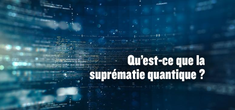 """Front slider -- Qu'est-ce que la """"suprématie quantique""""?"""