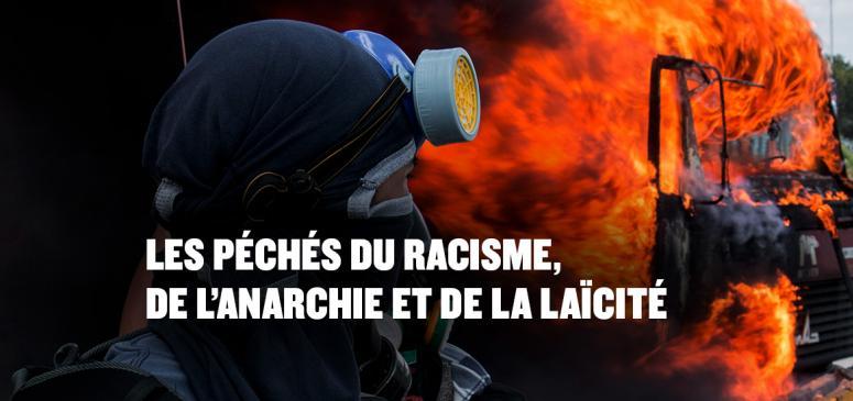 Les péchés du racisme, de l'anarchie et de la laïcité!