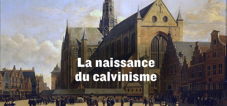 Front slider - La naissance du calvinisme